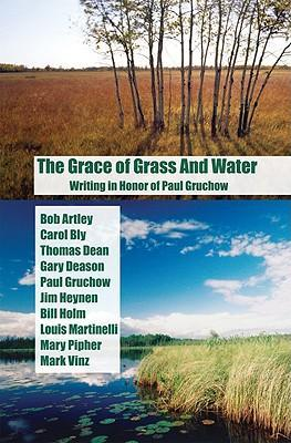The Grace of Grass and Water: Writing in Honor of Paul Gruchow als Taschenbuch