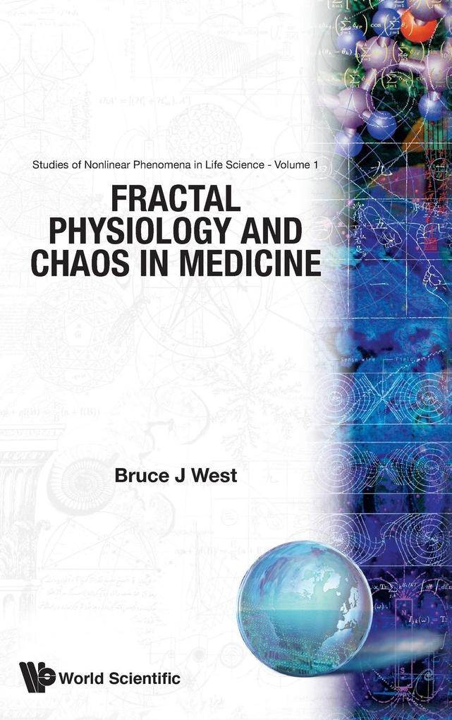 FRACTAL PHYSIOLOGY AND CHAOS IN MEDICINE als Buch (gebunden)