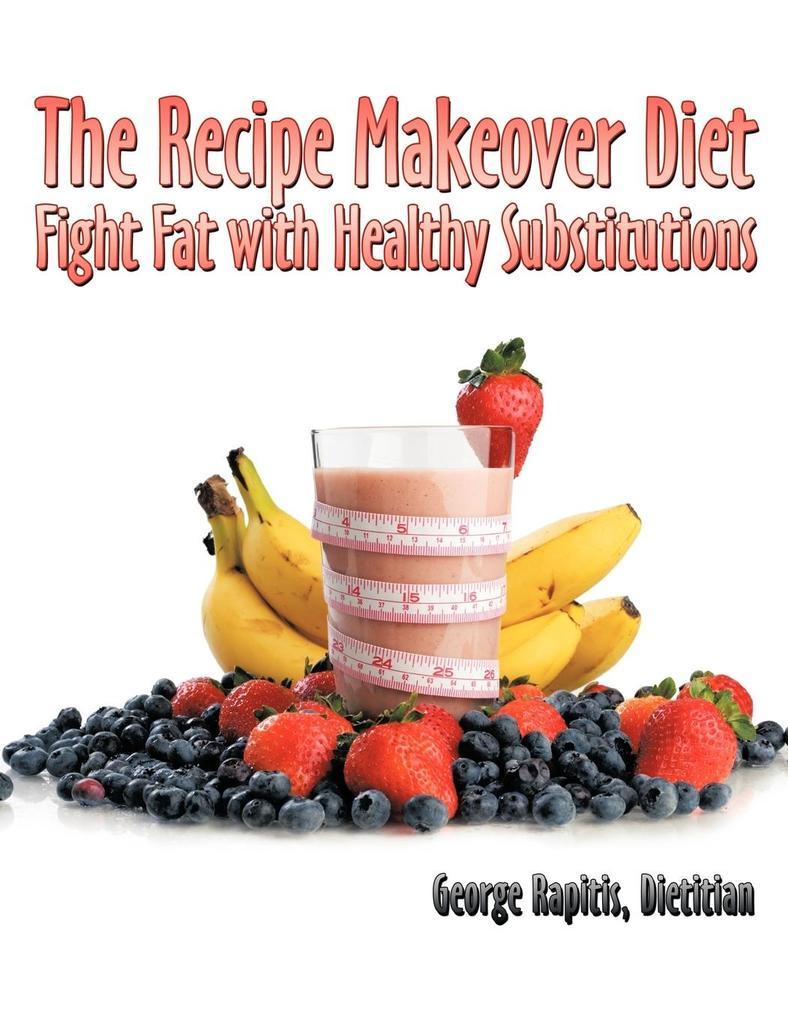 The Recipe Makeover Diet als Taschenbuch