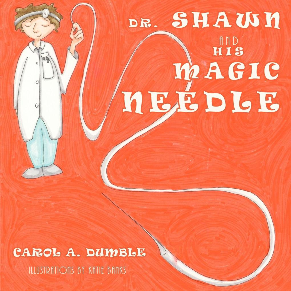 Dr. Shawn and His Magic Needle als Taschenbuch