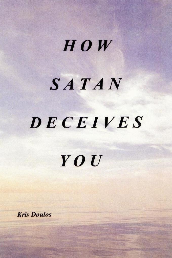 How Satan Deceives You als Taschenbuch