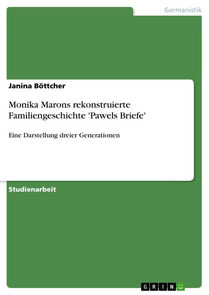 Monika Marons rekonstruierte Familiengeschichte 'Pawels Briefe' als Buch (gebunden)