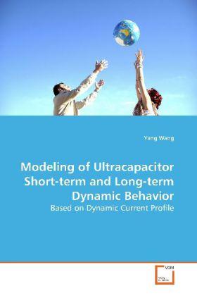 Modeling of Ultracapacitor Short-term and Long-term Dynamic Behavior als Buch (gebunden)