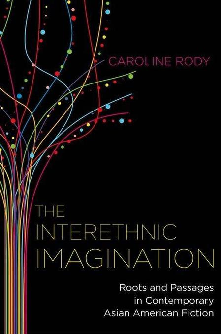 The Interethnic Imagination: Roots and Passages in Contemporary Asian American Fiction als Buch (gebunden)
