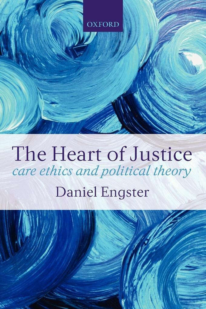 The Heart of Justice Care Ethics and Political Theory (Paperback) als Taschenbuch