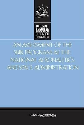 An Assessment of the Sbir Program at the National Aeronautics and Space Administration als Buch (gebunden)