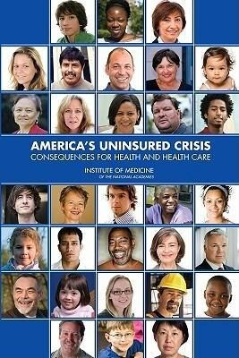 America's Uninsured Crisis: Consequences for Health and Health Care als Taschenbuch