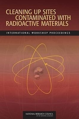 Cleaning Up Sites Contaminated with Radioactive Materials: International Workshop Proceedings als Taschenbuch