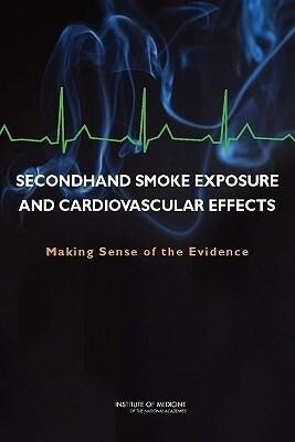 Secondhand Smoke Exposure and Cardiovascular Effects: Making Sense of the Evidence als Taschenbuch