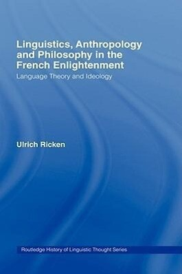 Linguistics, Anthropology and Philosophy in the French Enlightenment als Buch (gebunden)