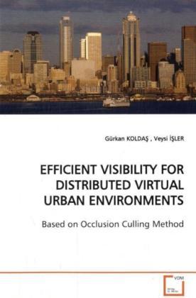 EFFICIENT VISIBILITY FOR DISTRIBUTED VIRTUAL URBANENVIRONMENTS als Buch (gebunden)