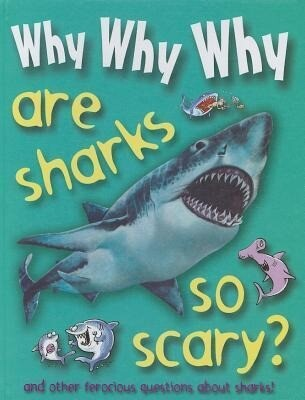 Why Why Why Are Sharks So Scary? als Buch (gebunden)