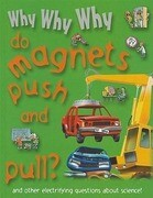Why Why Why Do Magnets Push and Pull?