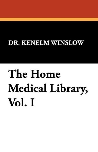 The Home Medical Library, Vol. I als Taschenbuch
