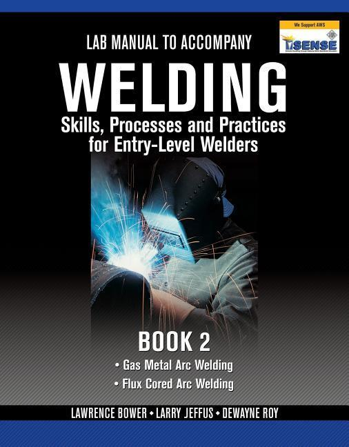 Lab Manual for Jeffus/Bower's Welding Skills, Processes and Practices for Entry-Level Welders, Book 2 als Taschenbuch