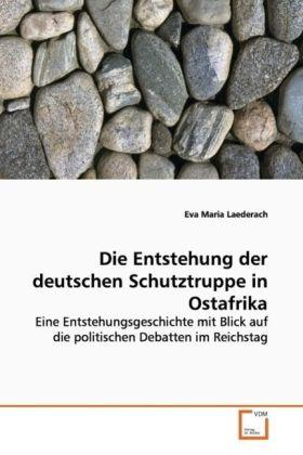 Die Entstehung der deutschen Schutztruppe in Ostafrika als Buch (kartoniert)