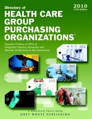 Directory of Healthcare Group Purchasing Organizations 2010 als Taschenbuch