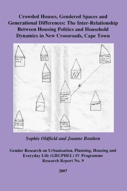 Crowded Houses, Gendered Spaces and Generational Differences: The Inter-Relationship Between Housing Politics and Household Dynamics in New Crossroads als Taschenbuch