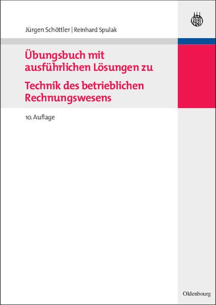 Übungsbuch mit ausführlichen Lösungen zu Technik des betrieblichen Rechnungswesens als Buch (gebunden)