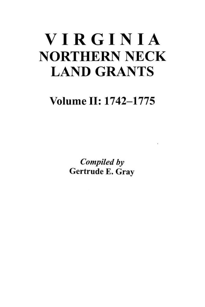 Virginia Northern Neck Land Grants, 1742-1775. [Vol. II] als Taschenbuch