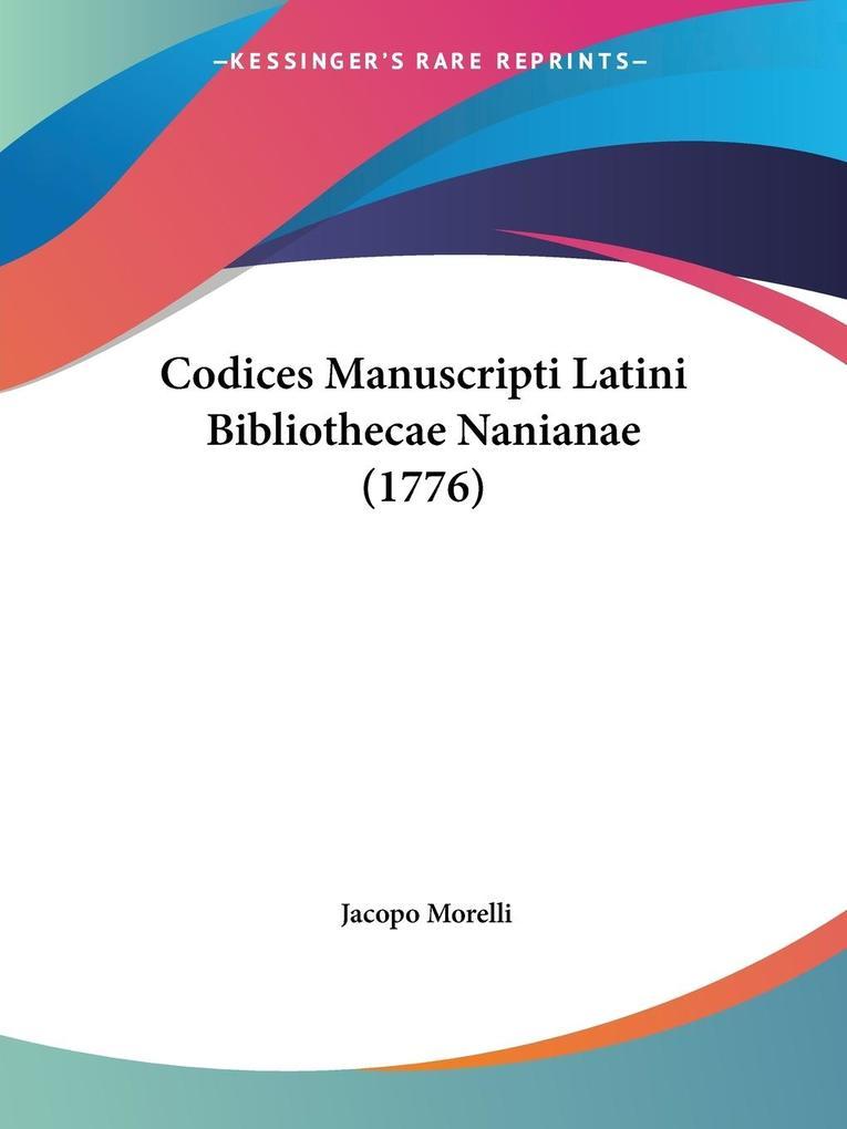 Codices Manuscripti Latini Bibliothecae Nanianae (1776) als Taschenbuch