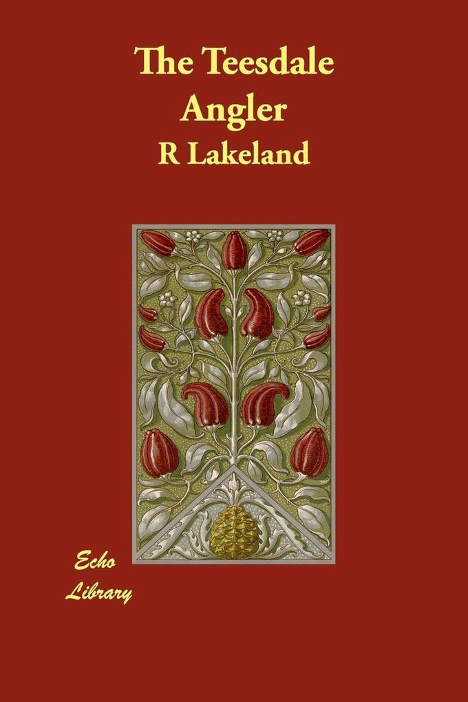 The Teesdale Angler als Taschenbuch