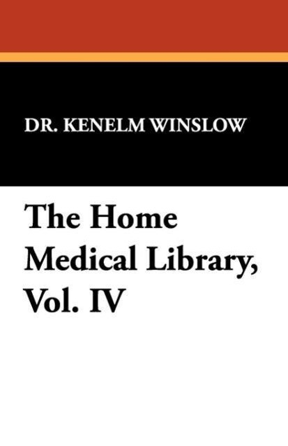 The Home Medical Library, Vol. IV als Taschenbuch