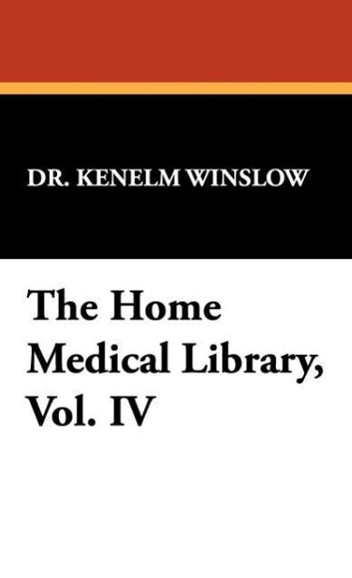 The Home Medical Library, Vol. IV als Buch (gebunden)