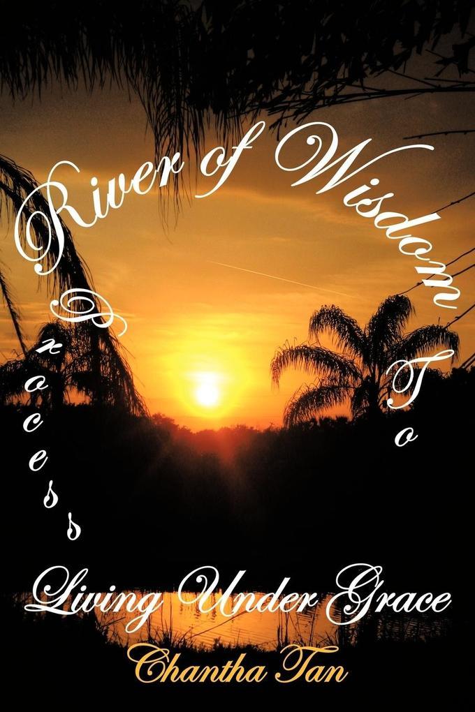 River of Wisdom: Process to Living Under Grace als Taschenbuch