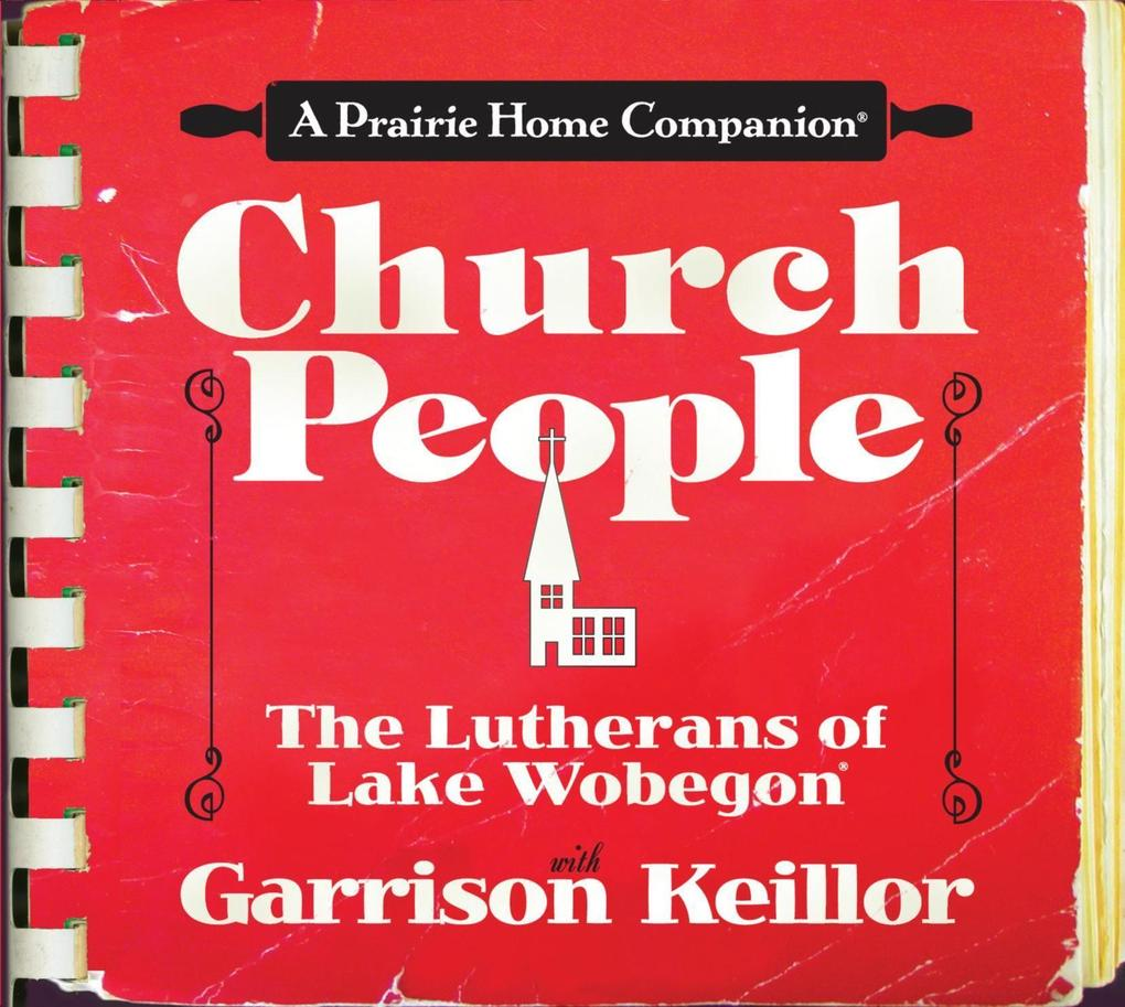 Church People: The Lutherans of Lake Wobegon als Hörbuch CD
