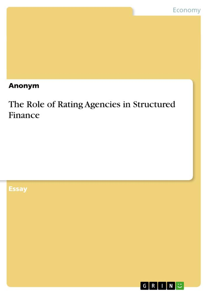 The Role of Rating Agencies in Structured Finance als Buch (gebunden)