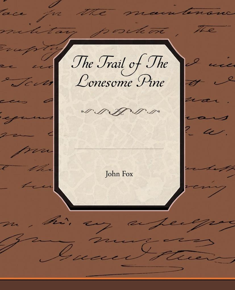 The Trail Of The Lonesome Pine als Taschenbuch
