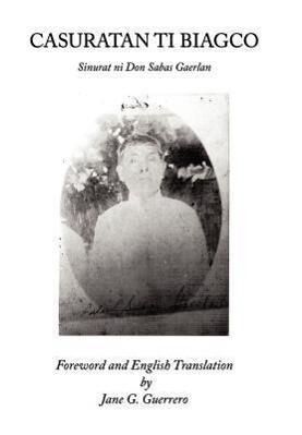 Casuratan Ti Biagco: Sinurat Ni Don Sabas Gaerlan als Buch (gebunden)