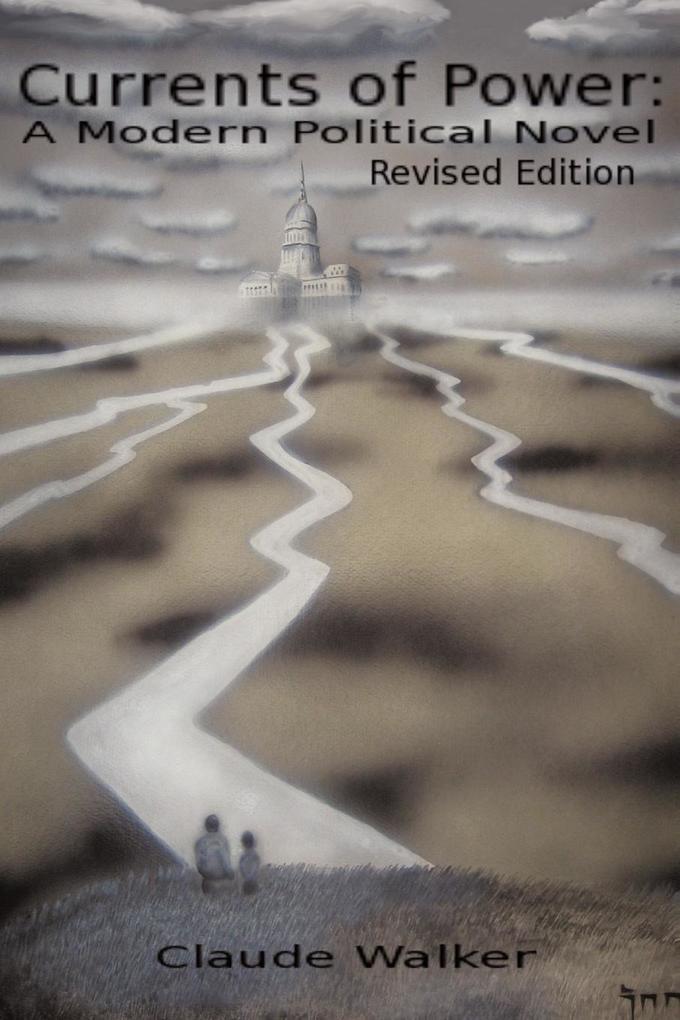 Currents of Power: A Modern Political Novel: Revised Edition als Taschenbuch