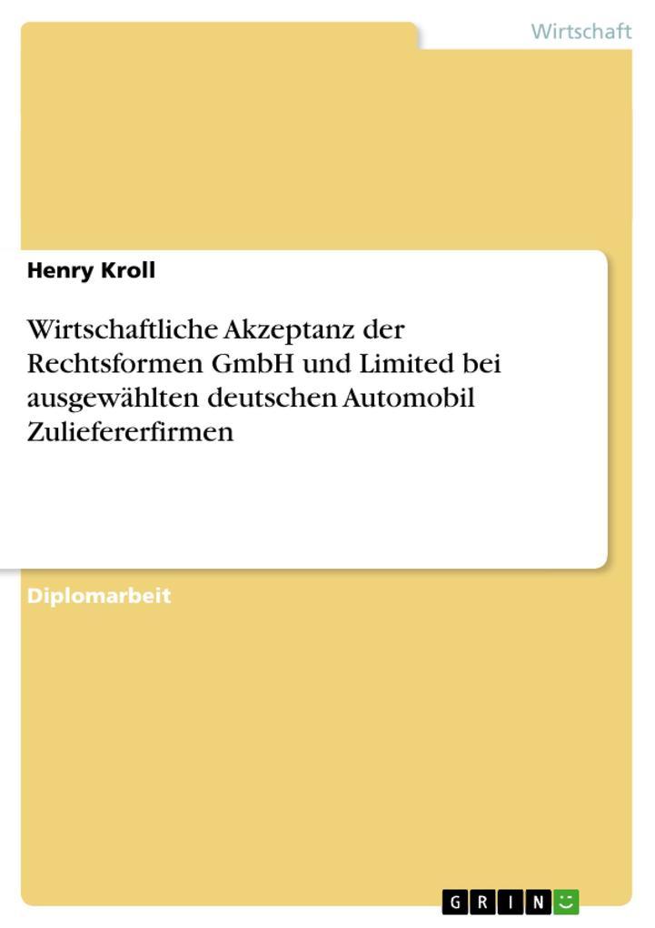 Wirtschaftliche Akzeptanz der Rechtsformen GmbH und Limited bei ausgewählten deutschen Automobil Zul als Buch (gebunden)