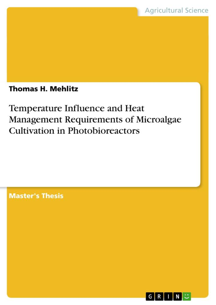 Temperature Influence and Heat Management Requirements of Microalgae Cultivation in Photobioreactors als Taschenbuch