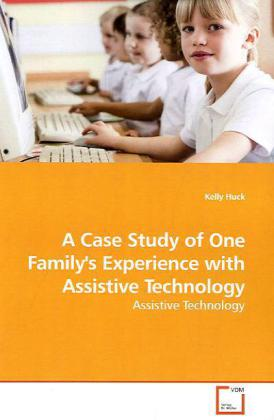 A Case Study of One Family's Experience with Assistive Technology als Buch (gebunden)
