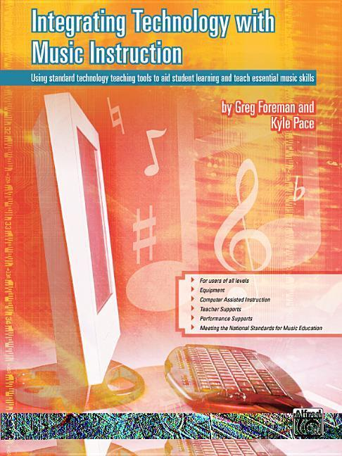 Integrating Technology with Music Instruction: Using Standard Technology Teaching Tools to Aid Student Learning and Teach Essential Music Skills als Taschenbuch
