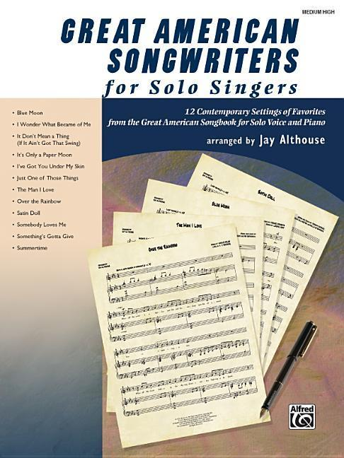 Great American Songwriters for Solo Singers: 12 Contemporary Settings of Favorites from the Great American Songbook for Solo Voice and Piano als Taschenbuch
