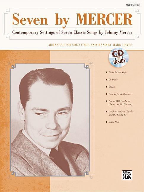 Seven by Mercer: Contemporary Settings of Seven Classic Songs by Johnny Mercer (High Voice), Book & CD als Taschenbuch