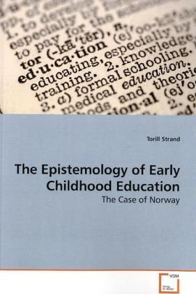 The Epistemology of Early Childhood Education als Buch (kartoniert)