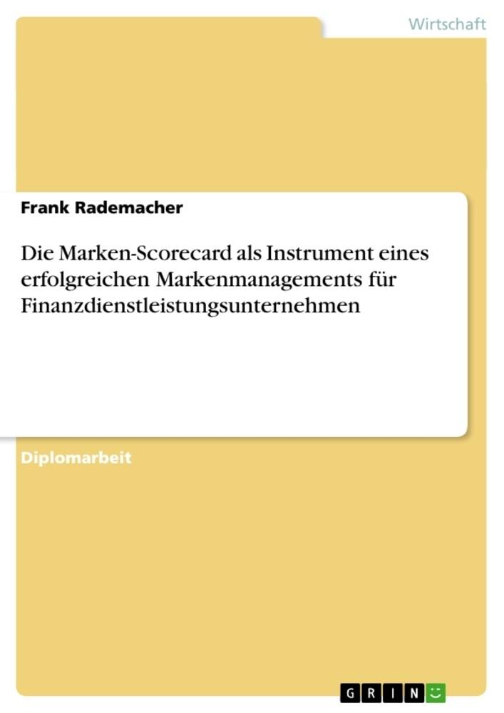 Die Marken-Scorecard als Instrument eines erfolgreichen Markenmanagements für Finanzdienstleistungsu als Buch (gebunden)