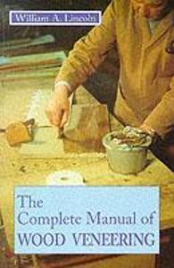 Complete Manual of Wood Veneering als Taschenbuch