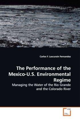 The Performance of the Mexico-U.S. Environmental Regime als Buch (gebunden)