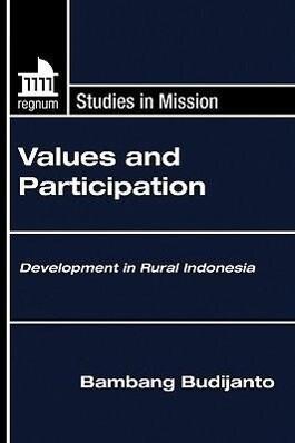 Values and Participation: Development in Rural Indonesia als Taschenbuch