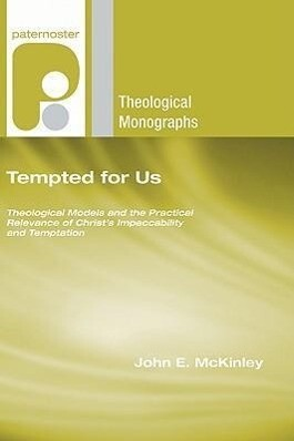 Tempted for Us: Theological Models and the Practical Relevance of Christ's Impeccability and Temptation als Taschenbuch