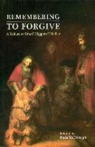 Remembering to Forgive: A Tribute to Una O'Higgins O'Malley als Taschenbuch