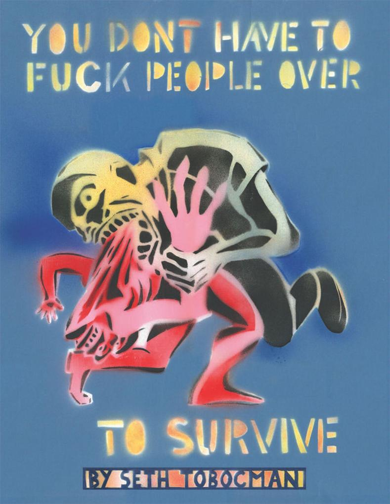 You Don't Have to Fuck People Over to Survive als Taschenbuch