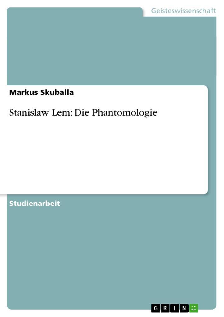 Stanislaw Lem: Die Phantomologie als Buch (gebunden)