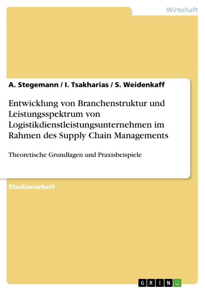 Entwicklung von Branchenstruktur und Leistungsspektrum von Logistikdienstleistungsunternehmen im Rah als Buch (gebunden)